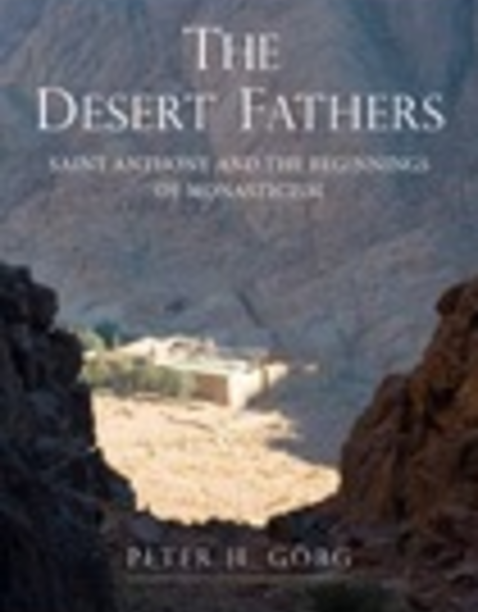 Ignatius Press The Desert Fathers:  Saint Anthony and the Beginnings of Monasticism, by Peter Gorg (paperback)