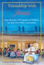 Ignatius Press Friendship with Jesus:  Pope Benedict XVI Speaks to Children on their First Holy Communion, by Amy Wellborn and Ann Engelhart (hardcover)