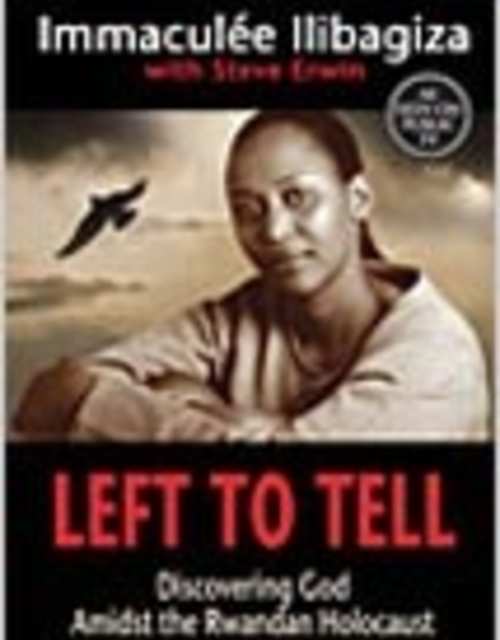 Ignatius Press Left to Tell:  Discovering God Amidst the Rwandan Holocaust, by Immaculee Illbagiza (paperback)