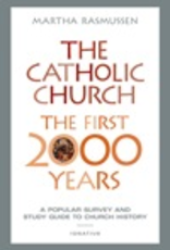 Ignatius Press The Catholic Church:  The First 2000 Years, by Martha Rasmussen (paperback)