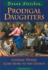 Ignatius Press Prodigal Daughters:  Catholic Women Come Home to the Church, by Donna Steichen (paperback)