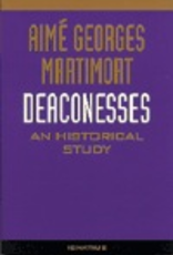 Ignatius Press Deaconesses:  An Historical Study, by Aime Martimort (paperback)