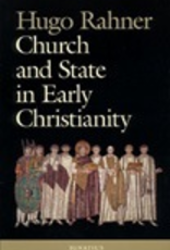 Ignatius Press Church and State in Early Chrisianity, by Hugo Rahner (paperback)