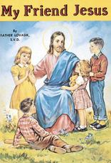 Catholic Book Publishing My Friend Jesus, by Lawrence Lovasik (paperback)