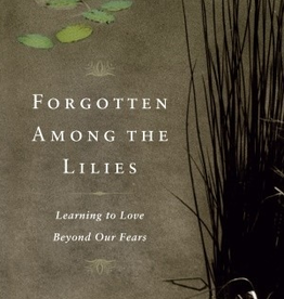 Random House Forgotten Among the Lilies: Learning to Love Beyond Our Fears, by Ronald Rolheiser (paperback)