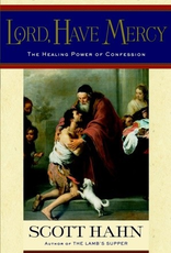 Random House Lord Have Mercy:  The Healing Power of Confession, by Scott Hahn (hardcover)
