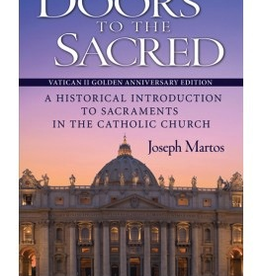 Liguori Doors to the Sacred: A Historical Introduction to Sacraments in the Catholic Church, by Joseph Martos (paperback)