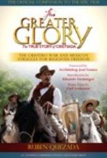 Ignatius Press For Greater Glory:  The True Story of Cristiada, by Ruben Quezada (paperback)