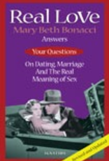 Ignatius Press Real Love, 2nd Edition:  Answers to Your Questions on Dating, Marriage and the Real Meaning of Sex, by Mary Beth Bonacci (paperback)