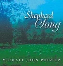 Michael John Poirier Shepherd Song, by Michael John Poirier (CD)