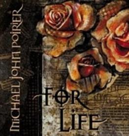 Michael John Poirier For Life, by Michael John Poirier (CD)