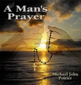 Michael John Poirier A Man's Prayer, by Michael John Poirier (CD)