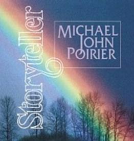 Michael John Poirier Storyteller, by Michael John Poirier (CD)