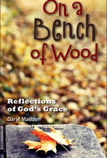 Liguori On A Bench of Wood:  Reflections of God's Grace, by Daryl Madden (paperback)