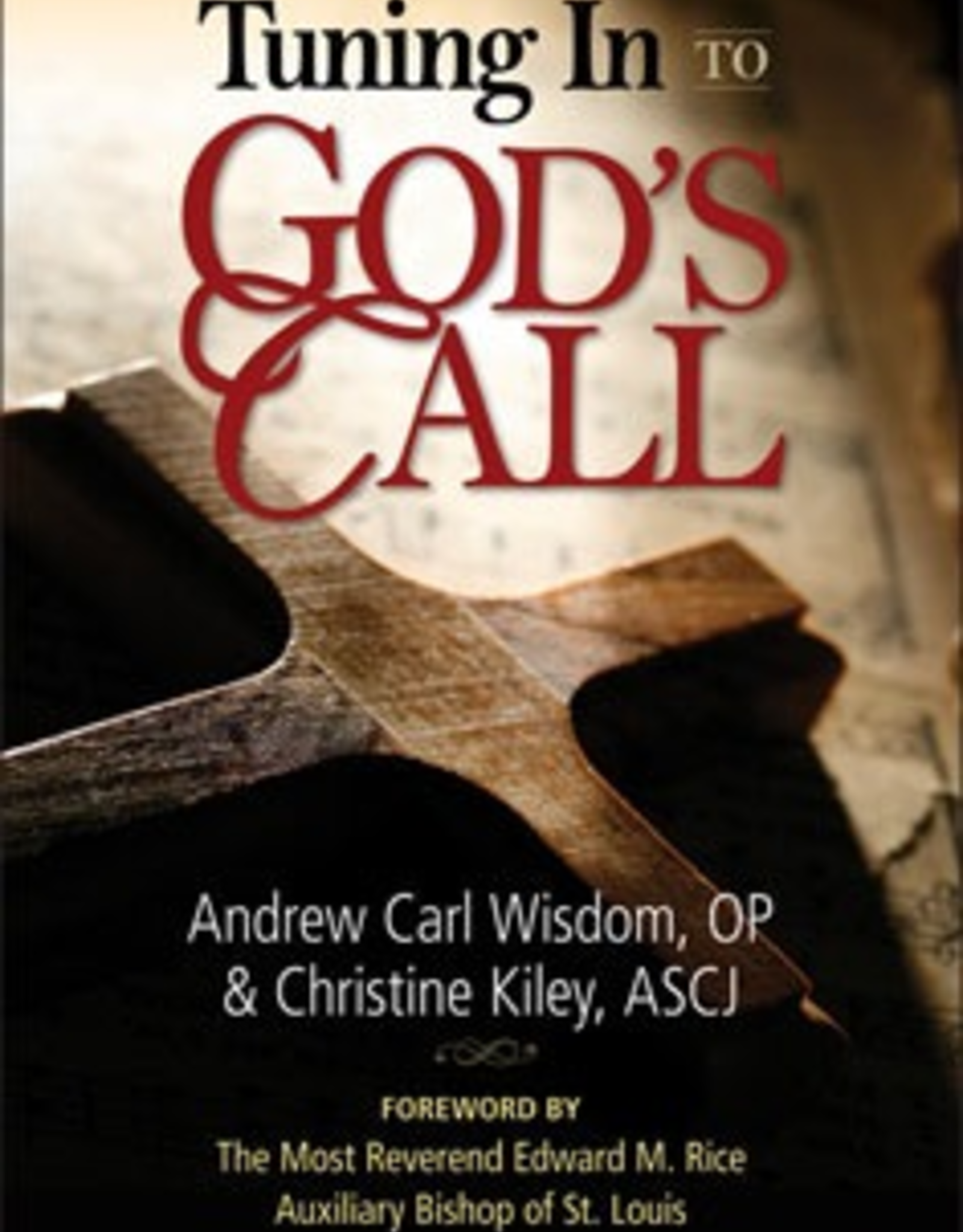 Liguori Tuning In To God's Call, by Andrew Carl Wisdom and Christine Kiley (paperback)