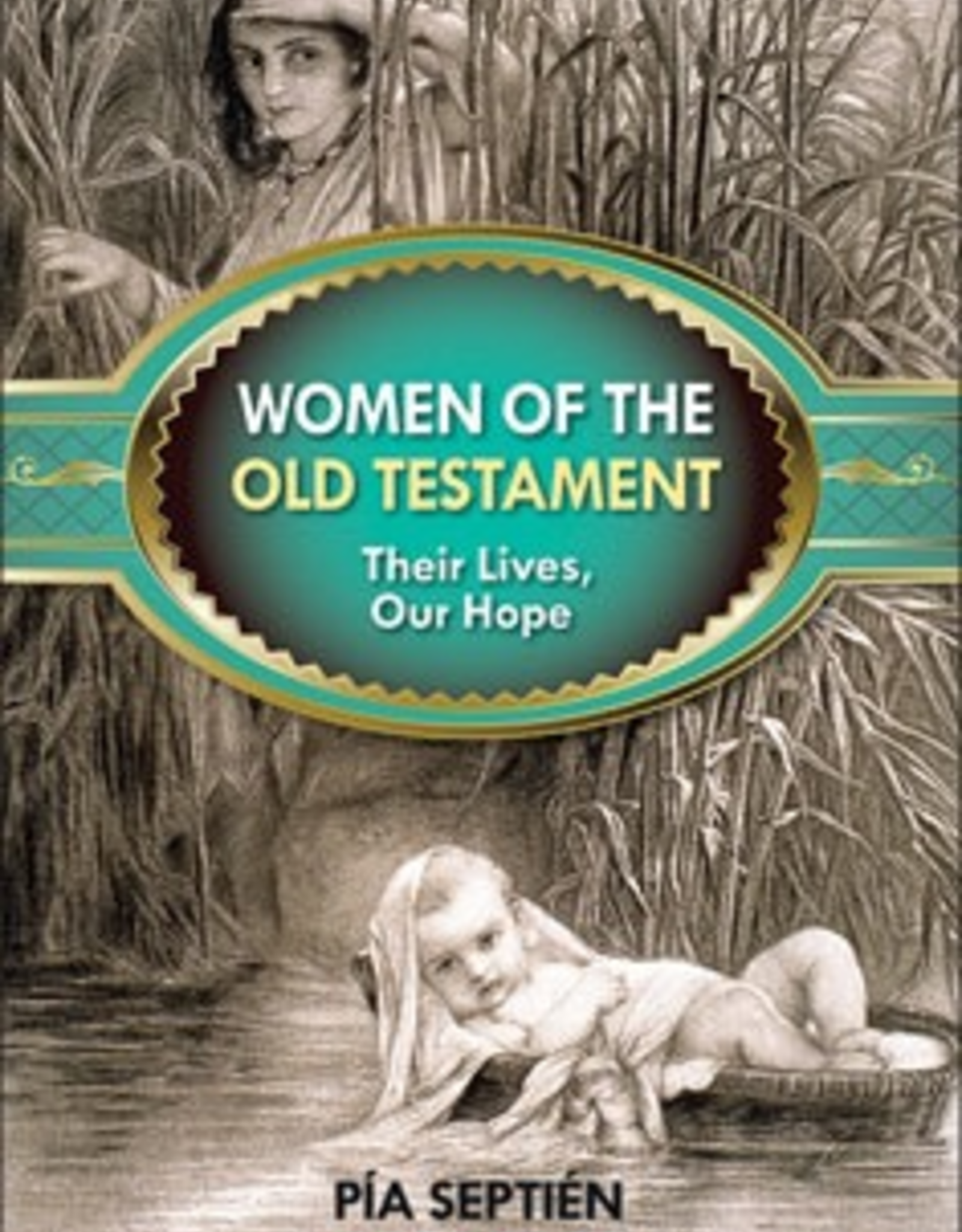 Liguori Women of the Old Testament:  Their Lives, Our Hope, by Pia Septien (paperback)