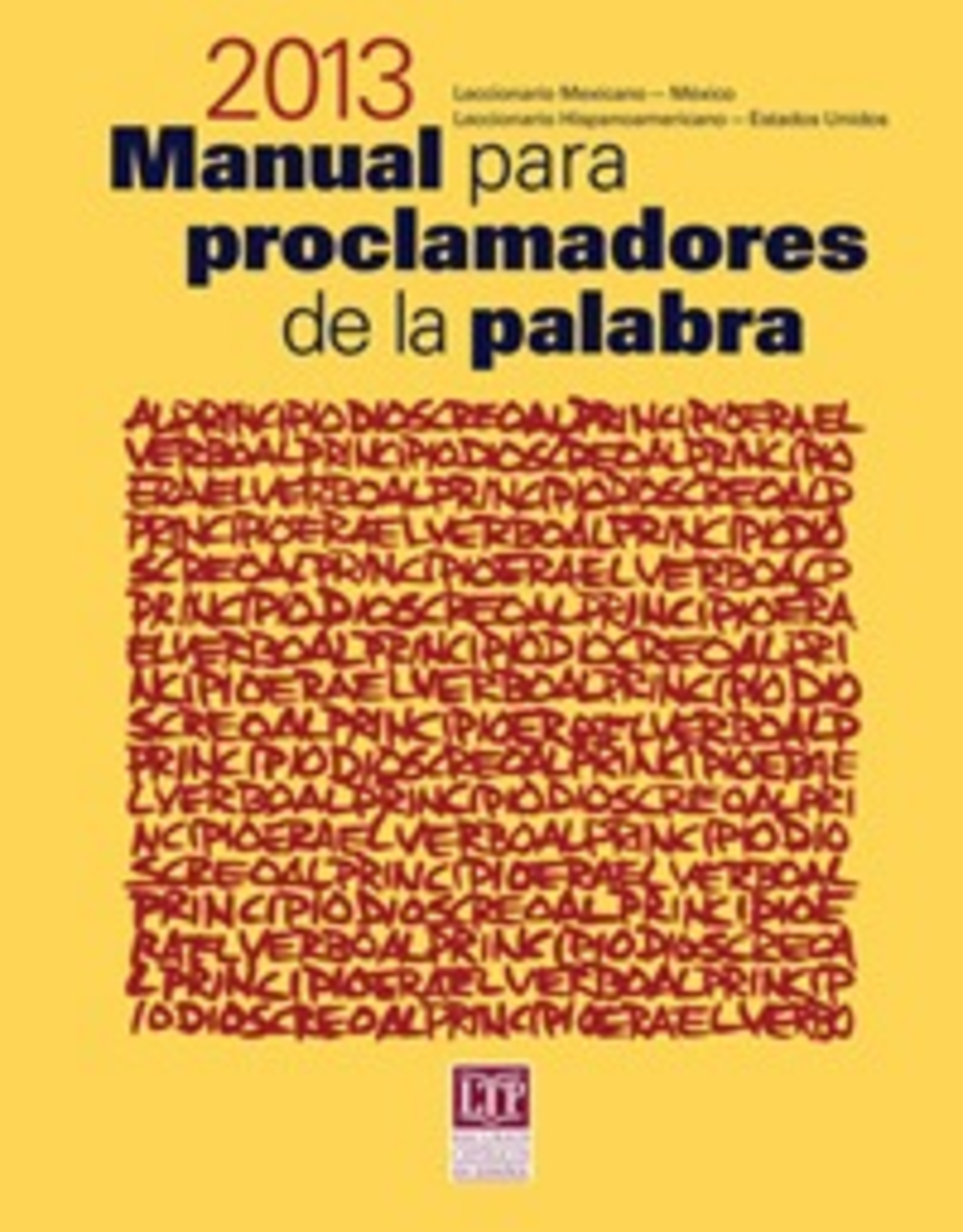 Liturgical Training Press Manual para proclamadores de la palabra 2013, Santiago Cort̩s-Sj̦berg