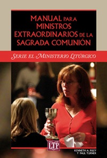 Liturgical Training Press Manual para Ministros Extraordinarios de la Sagrada ComuniÌ_n, Paul Turner and Kenneth A. Riley