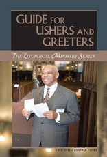 Liturgical Training Press Guide for Ushers and Greeters, by Paul Turner, Karie Ferrell