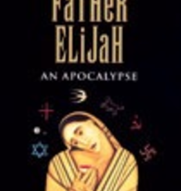Ignatius Press Father Elijah: An Apocolypse, by Michael O'Brien (paperback)