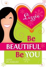 Liguori Be Beautiful, Be You, by Lizzie Velasquez (paperback)