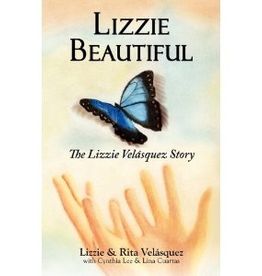 Liguori Lizzie Beautiful: The Lizzie Velasquez Story, by Lizzie and Rita Velansquez, with Cynthia Lee