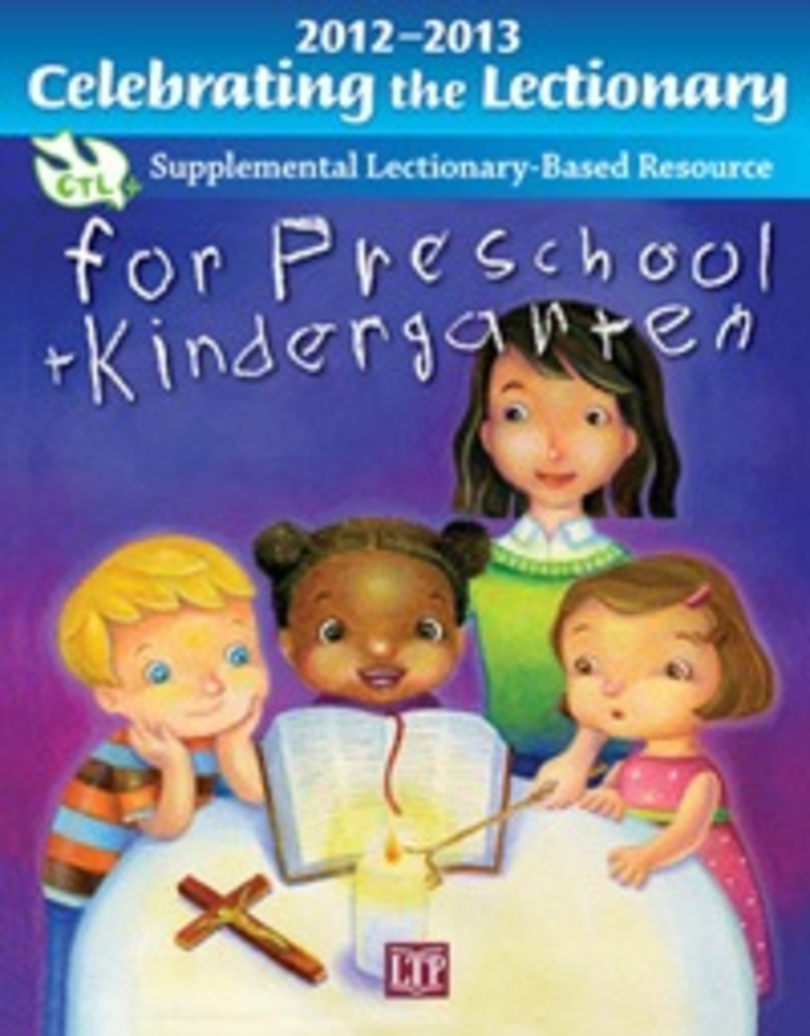 Liturgical Training Press Celebrating the Lectionary for Preschool and Kindergarten 2012-2013:  Supplemental Lectionary-based Resource, by Rosanne Masters Thomnas (paperback)