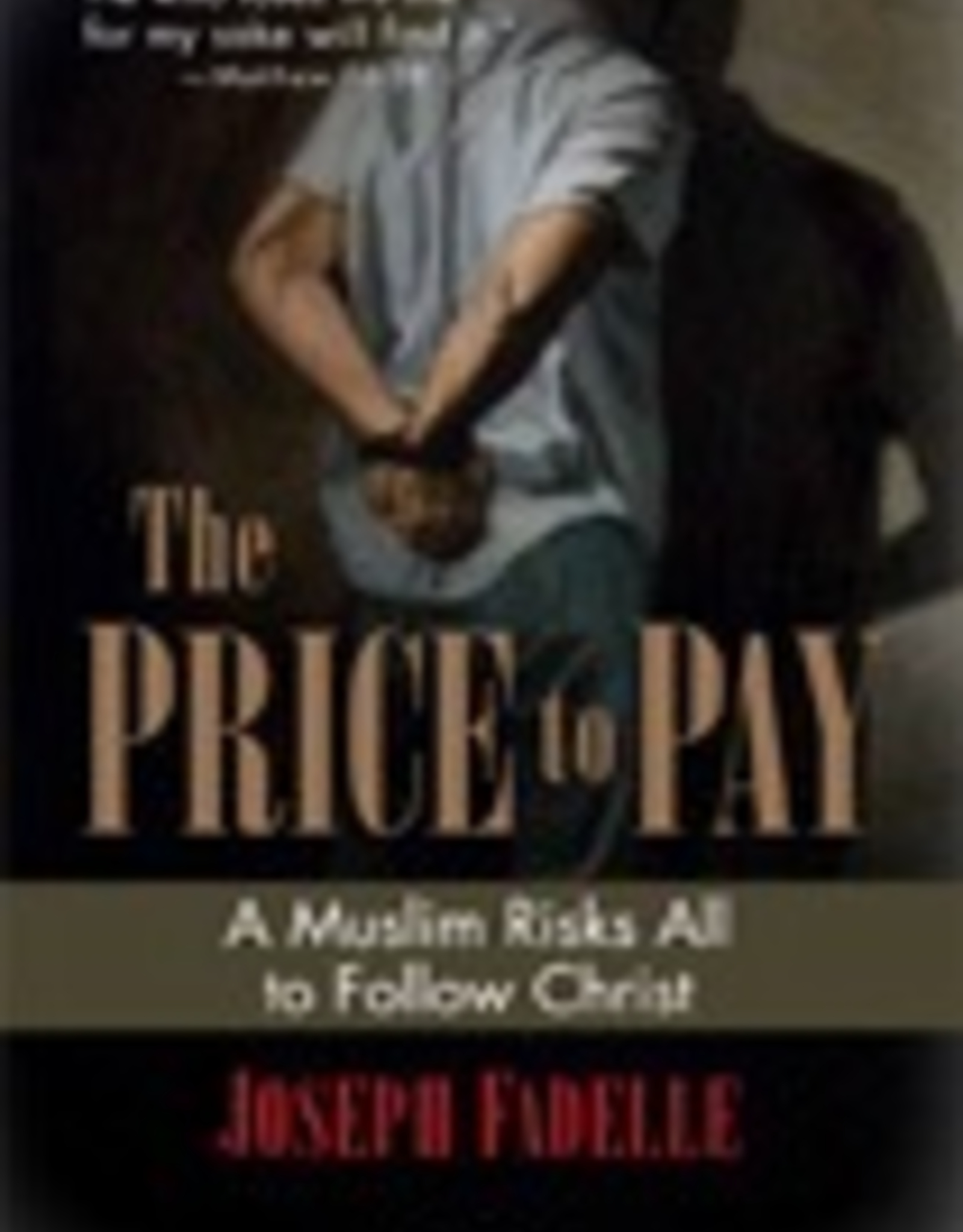 Ignatius Press The Price to Pay:  A Muslim Risks All to Follow Christ, A True Story,  by Joseph Fadelle (hardcover)