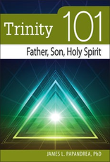 Liguori Tiniry 101:  Father, Son, and Holy Spirit, by James Papandrea (paperback)