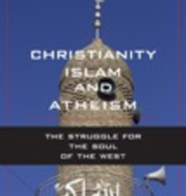 Ignatius Press Christianity, Islam and Atheism: The Struggle for the Soul of the West, by William Kilpatrick (hardcover)