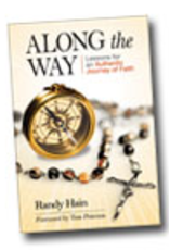 Liguori Press Along the Way: Lessons for an Authentic Journey of Faith, by Randy Hain