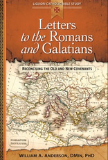 Liguori Letters to the Romans and Galatians:  Reconciling the Old and New Covenants, by William A. Anderson (paperback)