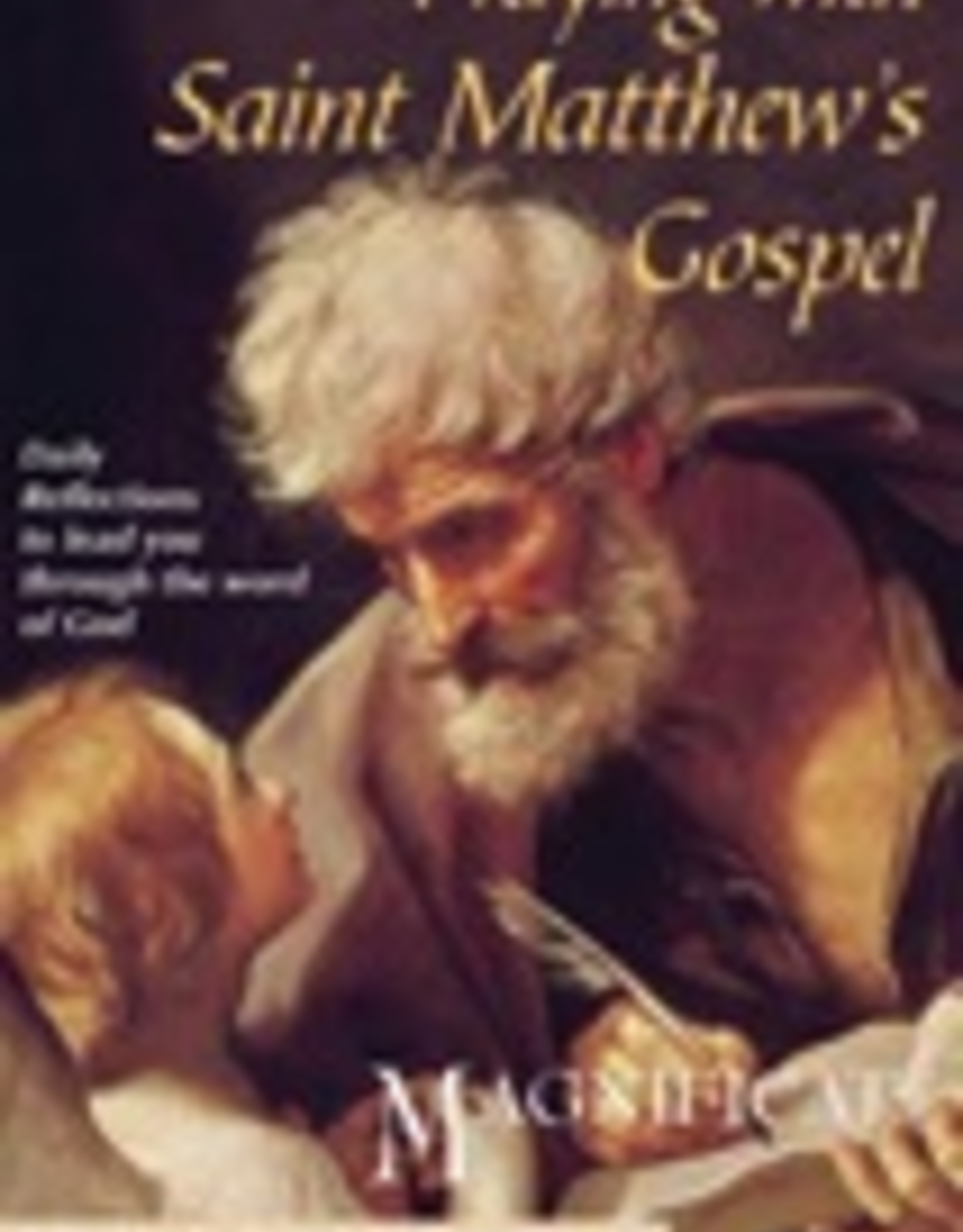 Ignatius Press Praying with Saint Matthew's Gospel:  Daily Reflections to Lead You through the Word of God, by Father Peter Cameron (paperback)