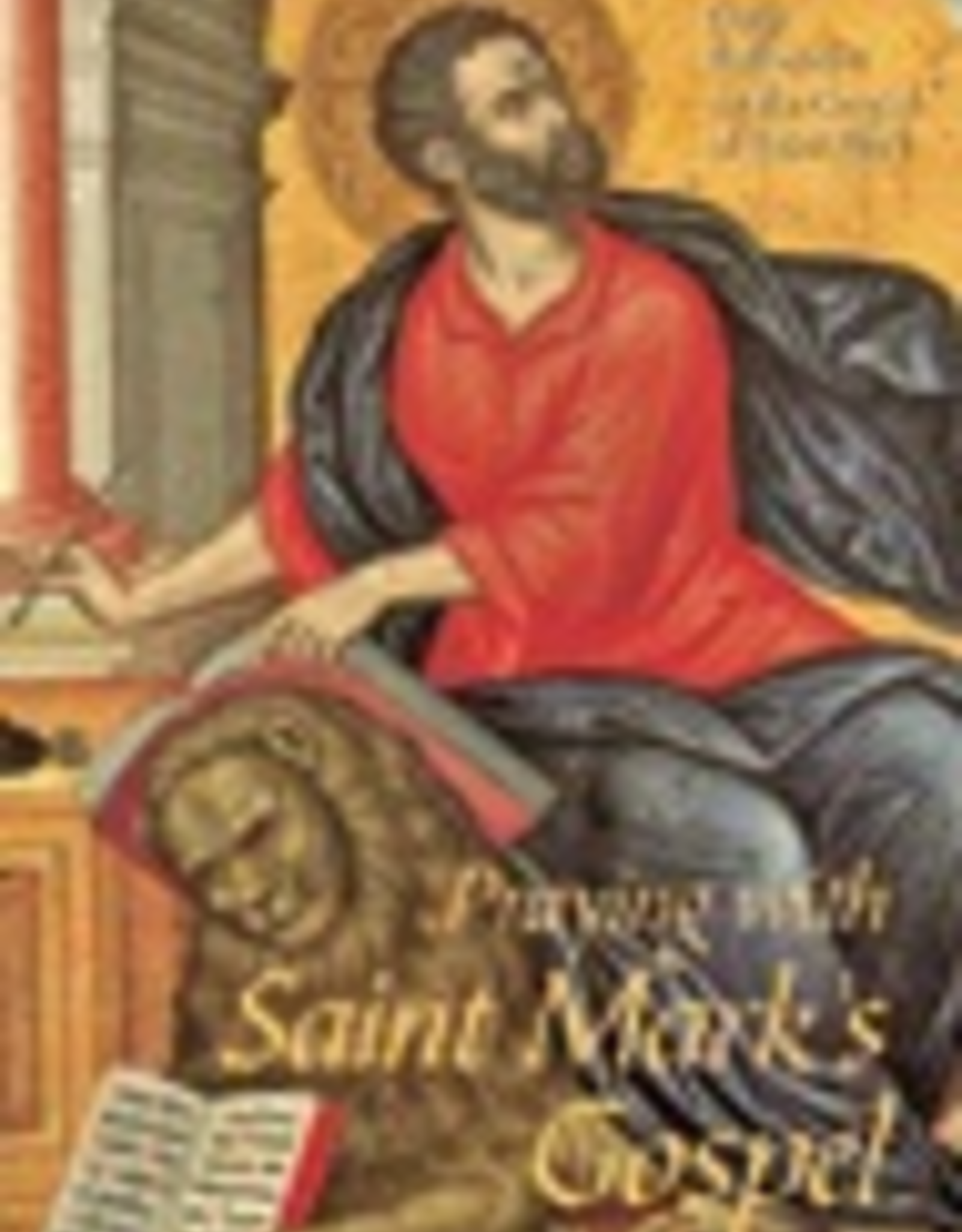 Ignatius Press Praying with Saint Mark's Gospel:  Daily Reflections on the Gospel of St. Mark, by Father Peter Cameron (paperback)