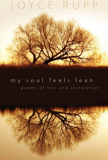 Ave Maria Press My Soul Feel Lean:  Poems of Loss and Restoration, by Joyce Rupp (paperback)