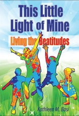 Liguori This Little Light of Mine, Living the Beatitudes, by Kathleen M. Basi (paperback)