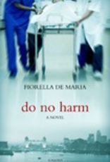 Ignatius Press Do No Harm:  A Novel, by Fiorella de Maria Nash (hardcover)