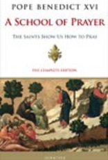 Ignatius Press A School of Prayer:  The Saints Show Us How to Pray, by Pope Benedict XVI (hardcover)