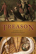 Sophia Institute Treason: A Catholic Novel of Elizabethan England by Dena Hunt