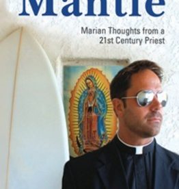 Catholic Word Publisher Group Under the Mantle: Marian Thoughts from a 21st Century Priest, by Fr. Donald Calloway, MIC (paperback)