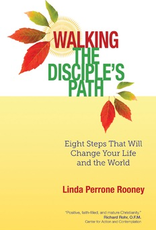 Ave Maria Press Walking the DIsciple's Path:  Eight Steps That Will Change Your Life and the World, by Linda Perrone Rooney (paperback)