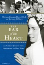 """Ignatius Press The Ear of the Heart:  An Actress"""" Journey from Holywood to Holy Vows, by Mother Dolores Hart and Richard DeNeut (hardcover)"""