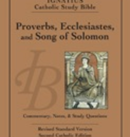 Ignatius Press Proverbs, Ecclesiates and Song of Solomon: Ignatius Catholic Study Bible, by Scott Hahn and Curtis Mitch