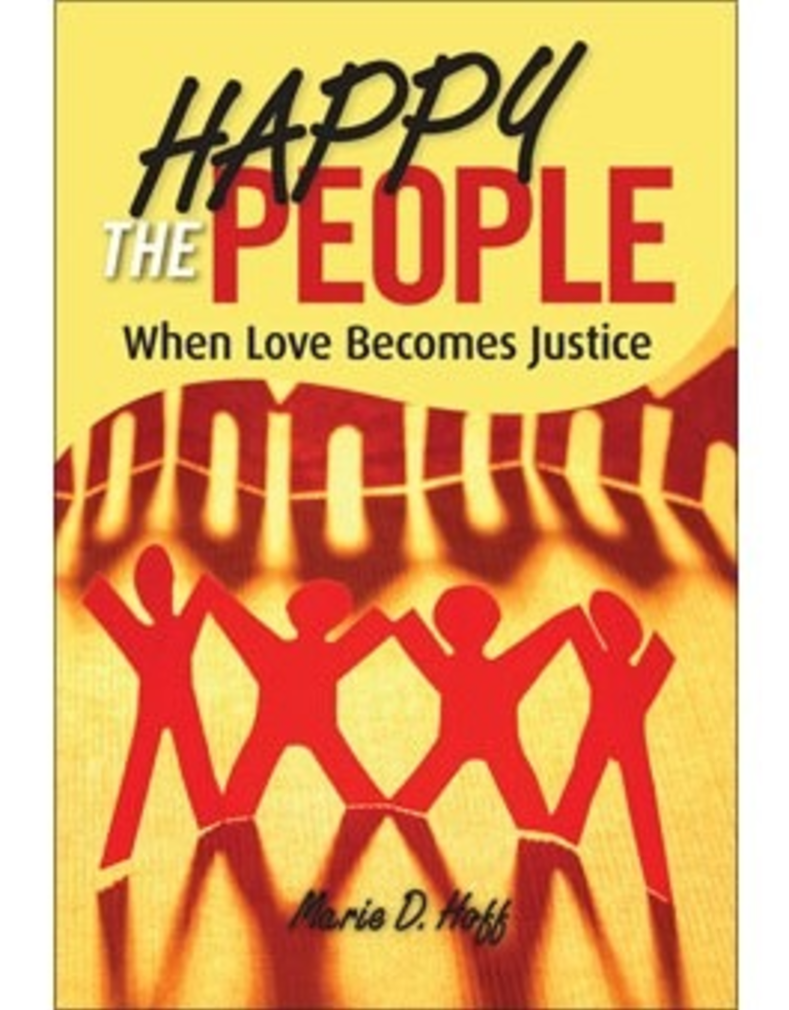 Liguori Happy the People:  When Love Becomes Justice, by Marie Hoff (paperback)