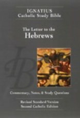 Ignatius Press The Letter to the Hebrews (2nd ed.):  Ignatius Catholic Study Bible, by Scott Hahn and Curtis Mitch (paperback)