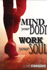 Liguori Mind Your Body, Work Your Soul, by Clare Strockbine (paperback)