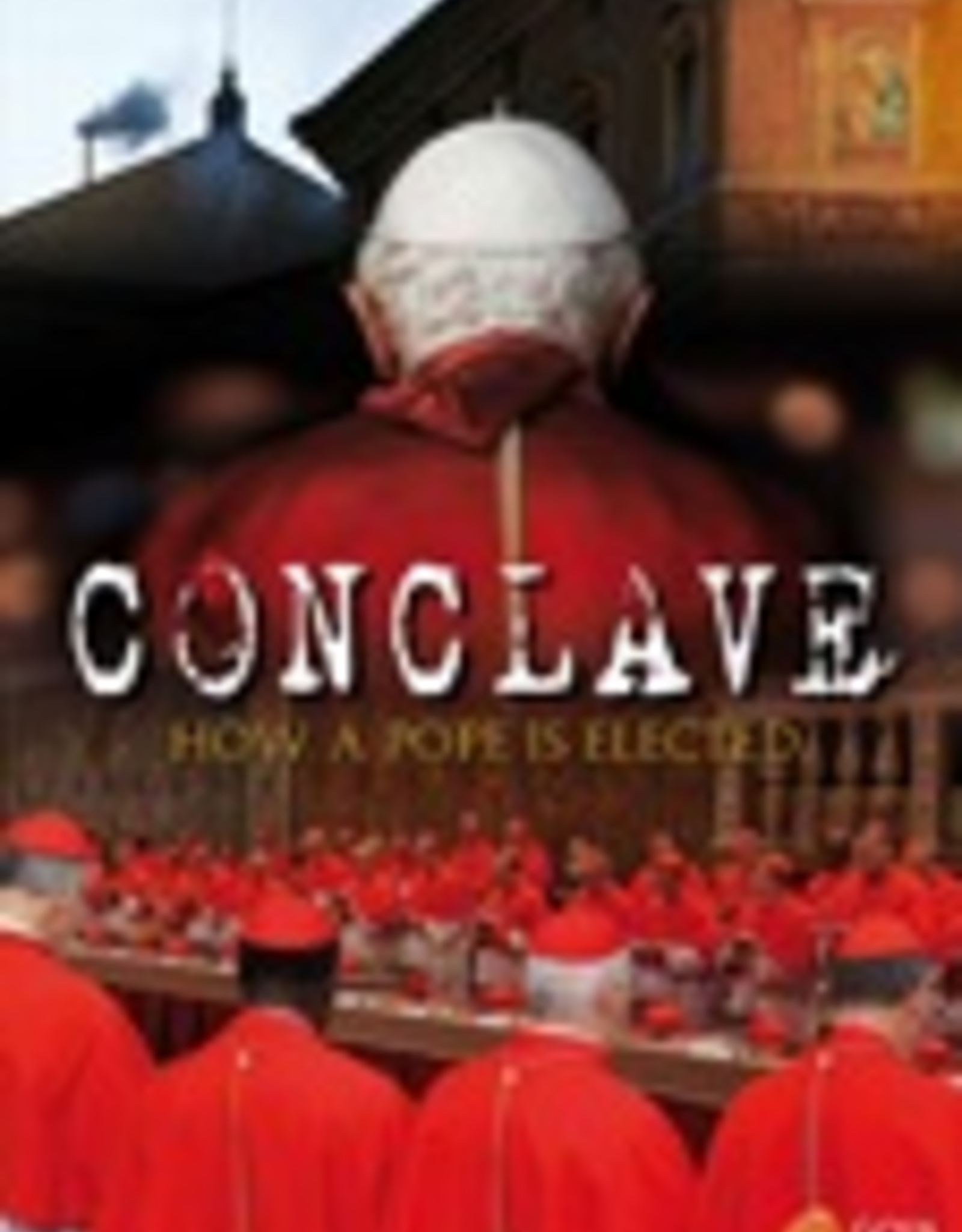 Ignatius Press Conclave:  How a Pope is Elected (DVD)