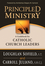 Ave Maria Press Principled Ministry:  A Guidebook for Catholic Church Leaders, by Loughlin Scofield and Carroll Juliano (paperback)