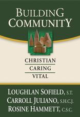 Ave Maria Press Building Community:  Christian, Caring, Vtial, by Loughlin Scofield, Carrol Juliano and Rosine Hammett (paperback)