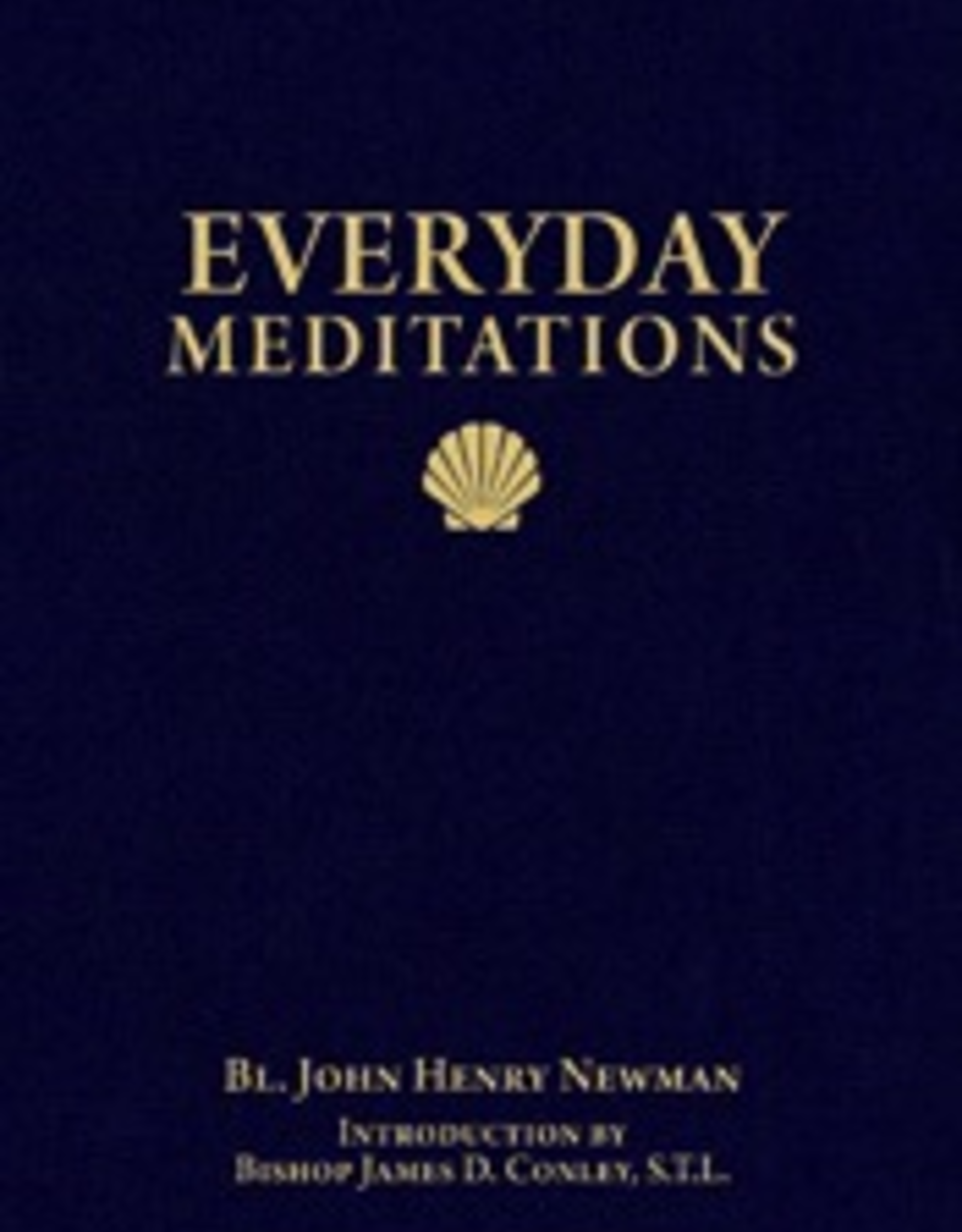 Sophia Institute Everyday Meditations, by John Henry Newman (introduction by Bishop James D. Conley) (paperback)